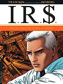 I.R.$., tome 15 : Plus-values sur la mort par Desberg