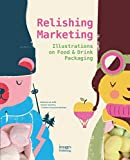 img - for Relishing Marketing: Illustrations of Food & Drink Packaging book / textbook / text book