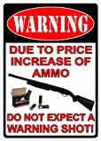"""Rivers Edge Products """"Warning Due To The Price Increase"""" Sign, 16-Inch"""