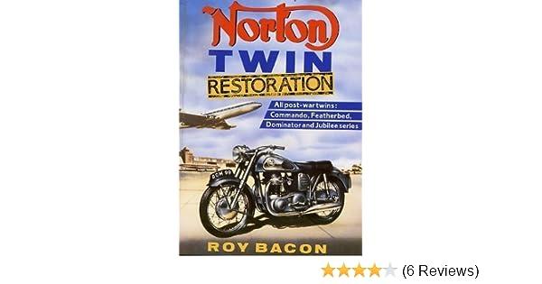 Norton Twin Restoration: Roy Bacon: 9780850457087: Amazon