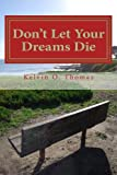 Don't Let Your Dreams Die: A Reflective Approach to Aggressively Pursuing Your Destiny