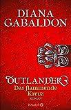 Outlander - Das flammende Kreuz: Roman (Die Outlander-Saga)