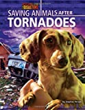 Saving Animals after Tornadoes, Stephen Person, 1617724580