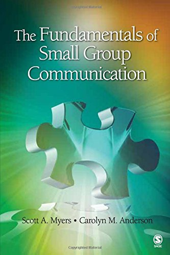 Communication Fundamentals - The Fundamentals of Small Group Communication