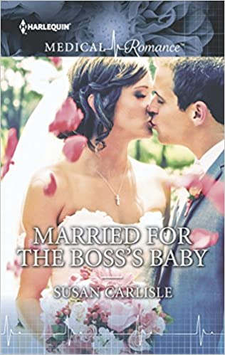 Married for the Boss' Baby by Susan Carlisle