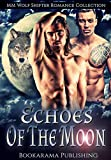 Echoes Of The Moon: MM Wolf Shifter Romance Collection