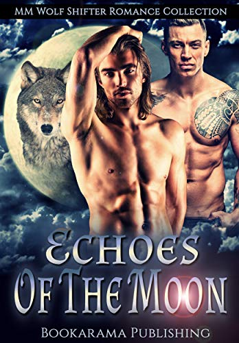 Echoes Of The Moon: MM Wolf Shifter Romance Collection by [Publishing, Bookarama]