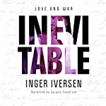 Inevitable: Love and War: A Future Worth Fighting For 2 | Inger Iversen
