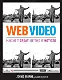 Web Video: Making It Great, Getting It Noticed 1st edition by Bourne, Jennie, Burstein, Dave (2008) Paperback