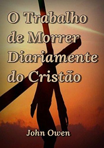 O Trabalho De Morrer Diariamente Do Cristão