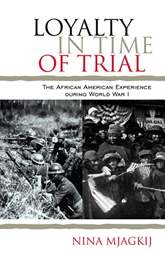 Search : Loyalty in Time of Trial: The African American Experience During World War I (The African American History Series)