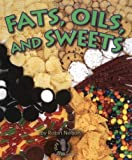 Fats, Oils, and Sweets, Robin Nelson, 0822546345
