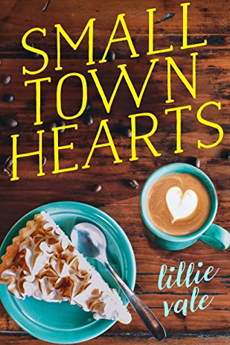 Small Town Hearts by [Vale, Lillie]