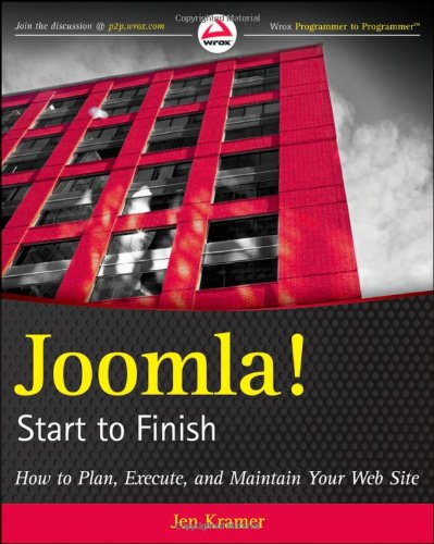 Joomla! Start to Finish: How to Plan, Execute, and Maintain Your Web Site by Jen Kramer, Wrox