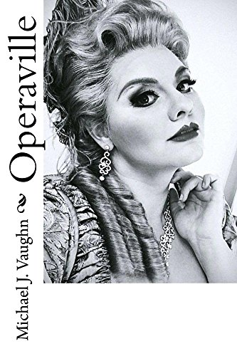 Operaville Kindle Edition By Michael J Vaughn Literature