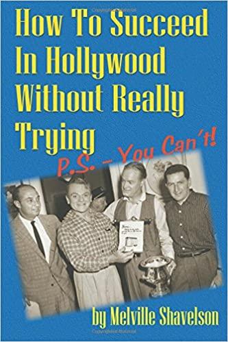 How To Succeed In Hollywood Without Really Trying