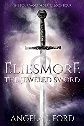Eliesmore and the Jeweled Sword (The Four Worlds Series Book 4)