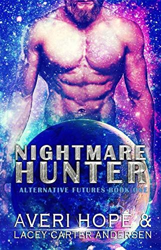 Nightmare Hunter: A Scifi Romance: The Cursed Future (Alternative Futures Book 1)