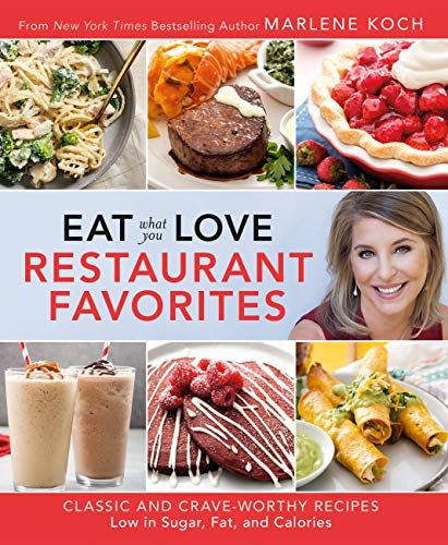 Pdf Fitness Eat What You Love: Restaurant Favorites: Classic and Crave-Worthy Recipes Low in Sugar, Fat, and Calories