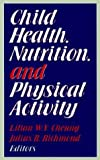 img - for Child Health Nutrition and Physical Activity book / textbook / text book