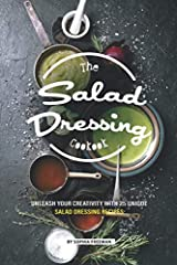 Salads are great and all, but what is a salad without its dressing? It is the final touch, and it may just be the most important. Salad without the dressing, in most case, tastes bland irrespective of the components. Besides, the salad dressi...