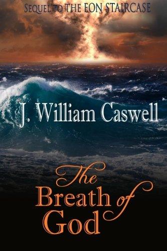 The Breath of God: J. William Caswell, Marsha Briscoe ...