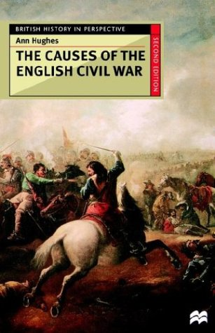 The Causes of the English Civil War (British History in Perspective (Hardcover St. Martins))