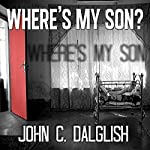 Where's My Son?: Det. Jason Strong #1 CLEAN SUSPENSE  | John C. Dalglish