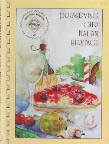Preserving Our Italian Heritage: A Cookbook