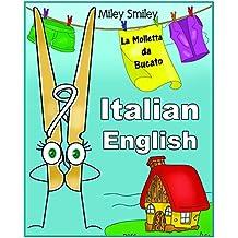 "Italian-English: ""La Molletta da Bucato-The Clothespin"" short stories for beginners (Italian-English bilingual books, ESL dual language) (Italian Edition)"