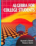 Algebra for College Students, Barnett, Raymond A. and Kearsn, Thomas J., 0070050015