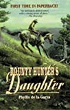 Bounty Hunter's Daughter, Phyllis De la Garza, 0843947411