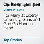 For Many at Liberty University, Guns and God Go Hand in Hand | Nick Anderson