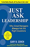 img - for Just Ask Leadership: Why Great Managers Always Ask the Right Questions book / textbook / text book