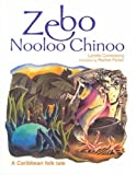img - for Zebo Nooloo Chinoo: A Caribbean Folk Tale book / textbook / text book