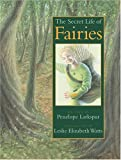The Secret Life of Fairies, Penelope Larkspur, 1550745476