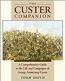 The Custer Companion, Thom Hatch, 0811704777