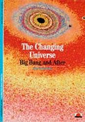 The Changing Universe: Big Bang and After
