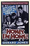 Honey, I'm Home!, Gerard Jones, 0312088108