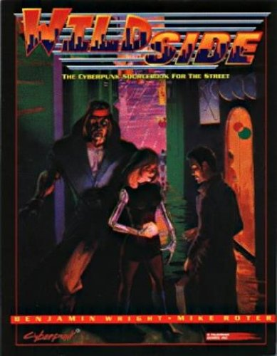 Wildside: The cyberpunk sourcebook for the street