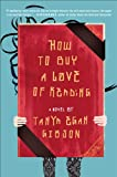 How to Buy a Love of Reading, Tanya Egan Gibson, 0452296099