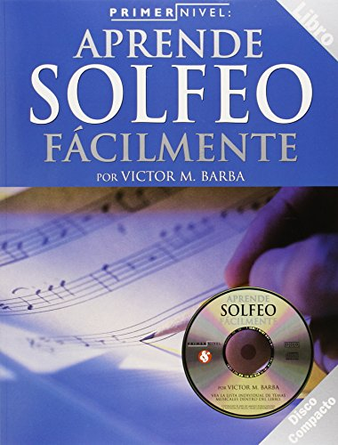 Primer Nivel: Aprende Solfeo Facilmente: (Spanish Edition of Step One - Reading/Writing Music) [Victor M. Barba] (Tapa Blanda)