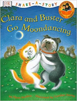 Book Clara and Buster Go Moondancing (Share-a-story)
