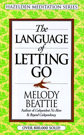 The Language of Letting Go (Hazelden Meditation Series) by Melody Beattie