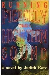 Running Fiercely Toward a High Thin Sound: A Novel Paperback
