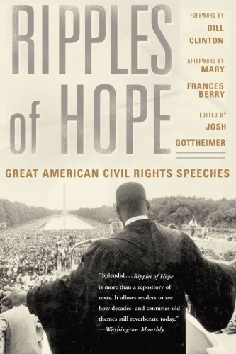 Ripples Of Hope: Great American Civil Rights Speeches by Gottheimer, Josh(August 4, 2004) Paperback