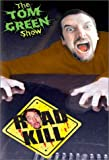 The Tom Green Show: Road Kill [VHS]
