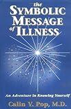 The Symbolic Message of Illness, Calin Pop, 1887472169