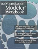 The Microstation Modeler Workbook: An Introduction to Parametric Modeling : Includes the Microstation Modeler User's Guide