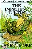 The Impatient Turtle, Janette Oke, 0613256778